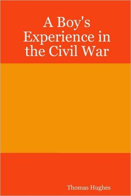 A Boy's Experience in the Civil War