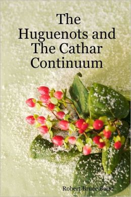 The Huguenots and the Cathar Continuum