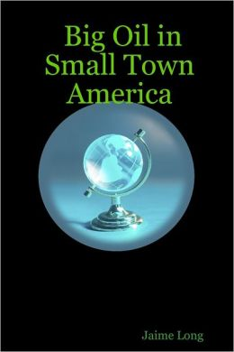Big Oil in Small Town America