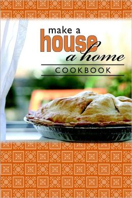 Make a House a Home : Cookbook