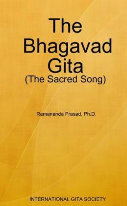 The Bhagavad Gita: International Gita Society: The Sacred Song