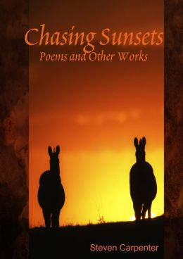 Chasing Sunsets: Poems and Other Works