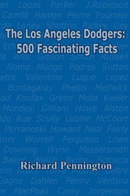 The Los Angeles Dodgers: 500 Fascinating Facts