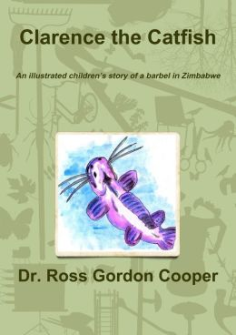 Clarence the Catfish: An Illustrated Children's Story of a Barbel in Zimbabwe