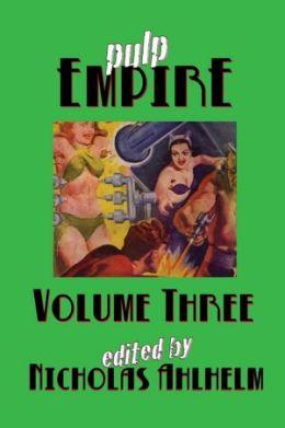 Pulp Empire: Volume Three