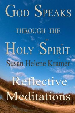 God Speaks Through the Holy Spirit : Reflective Meditations