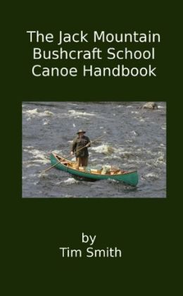 The Jack Mountain Bushcraft School Canoe Handbook