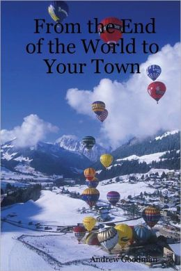 From the End of the World to Your Town