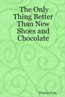 The Only Thing Better Than New Shoes and Chocolate