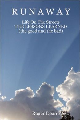 Runaway: Life On the Streets: The Lessons Learned (the good and the bad)