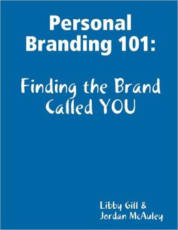 Personal Branding 101: Finding the Brand Called You
