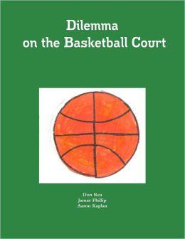 Dilemma On the Basketball Court