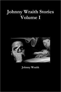 Johnny Wraith Stories : Volume I