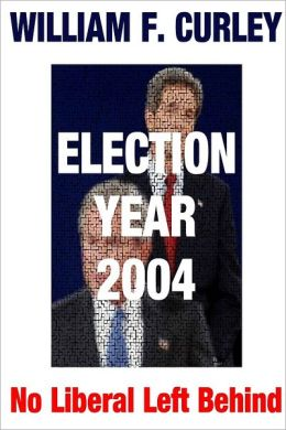 Election Year 2004 : No Liberal Left Behind