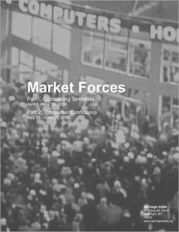 Market Forces: Part I: Consuming Territories, PartII: Consumer Confidence