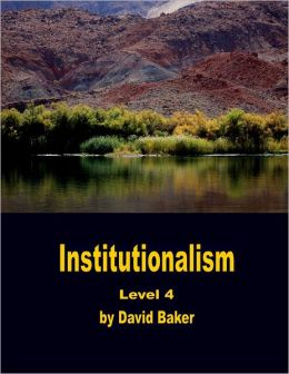 Institutionalism: Level 4