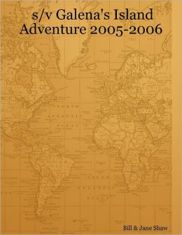 S/V Galena's Island Adventure 2005-2006: 2006