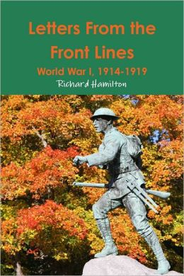 Letters from the Front Lines: World War I - (1914-1919)