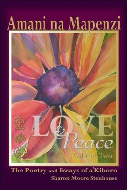 Amani Na Mapenzi: Love & Peace Volume Two