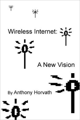Wireless Internet: A New Vision