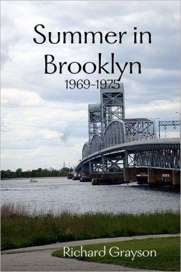 Summer In Brooklyn: 1969-1975