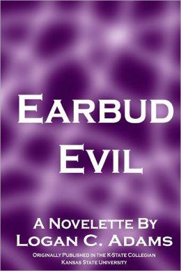 Earbud Evil: A Novelette