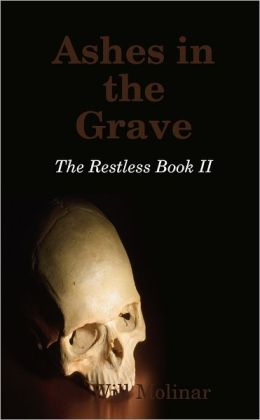 Ashes in the Grave: The Restless Book II