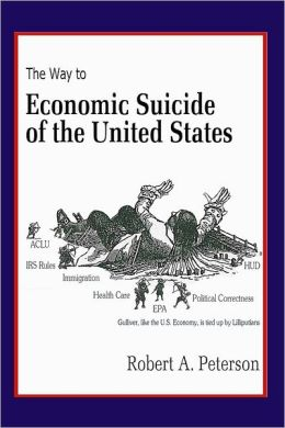 The Way to Economic Suicide of the United States