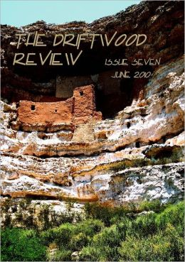 The Driftwood Review : Issue Seven - June 2010