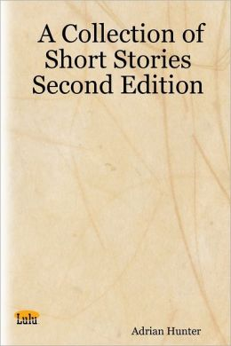 A Collection of Short Stories Second Edition