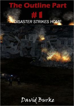 The Outline Part: Disaster Strikes Home