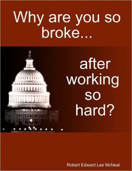 Why Are You So Broke... : After Working So Hard