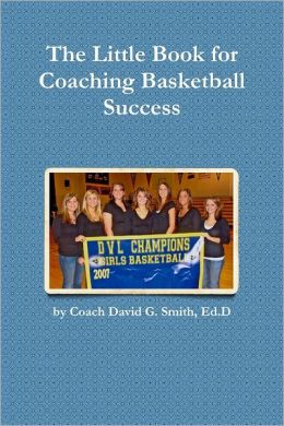 The Little Book for Coaching Basketball Success