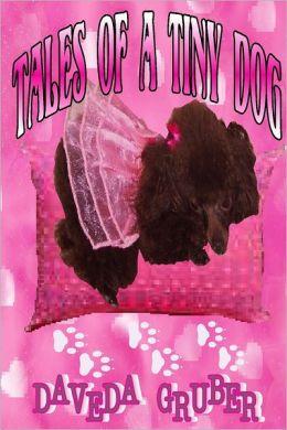Tales of a Tiny Dog