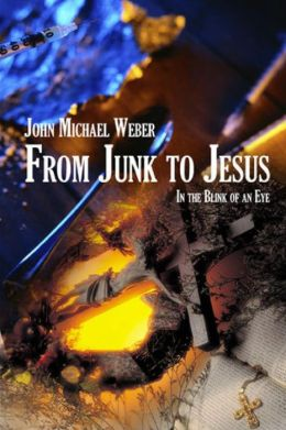 From Junk to Jesus: In the Blink of an Eye