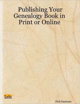 Publishing Your Genealogy Book in Print or Online