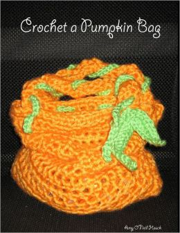 Crochet a Pumpkin Bag