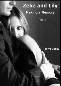 Zeke and Lily: Making a Memory: Trust.
