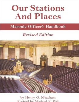 Our Stations and Places : Masonic Officer's Handbook