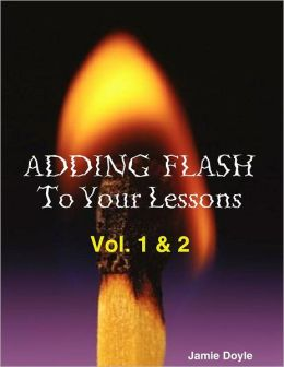 Adding Flash to Your Lessons Vol. 1 & 2