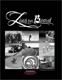 The Skateboarders Journal : Lives On Board