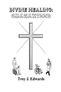 Divine Healing: Guaranteed