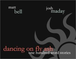 Dancing on Fly Ash: One Hundred Word Stories