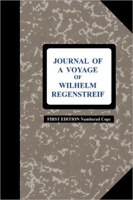 Journal of a Voyage of Wilhelm Regenstreif: First Edition - Numbered Copy