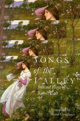 Songs of the Valley: Selected Plays of Robert Cole