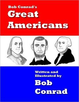 Bob Conrad's Great Americans