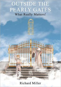 Outside the Pearly Gates: What Really Matters!