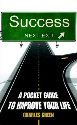 Success : Next Exit: A Pocket Guide to Improve Your Life