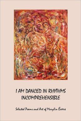 I Am Danced in Rhythms Incomprehensible