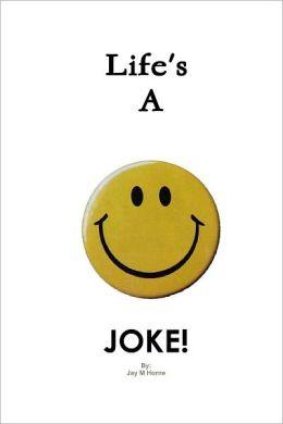 Life's a Joke!